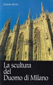 La scultura del Duomo di Milano / Sculptura Domului din Milano