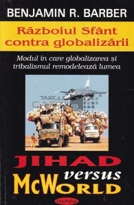 Jihad versus McWorld - Razboiul Sfant contra globalizarii