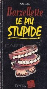 Barzellette Le Piu Stupide / Cele mai stupide glume