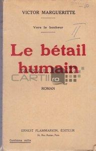 Le betail humain / Bovinele umane