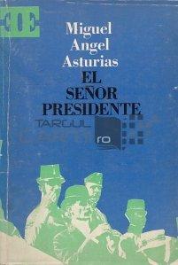 El Senor Presidente / Președintele
