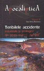 Teribilele accidente industriale si ecologice din istoria noastra