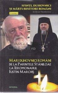 Mari Duhovnici romani: De la Parintele Staniloae la Ieromonahul Iustin Marchis