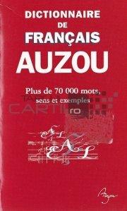 Dictionnaire de francais Auzou / Dictionar francez Auzou: Peste 70.000 de cuvinte, semnificatii si exemple