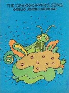 The grasshopper`s song / Cantecul lacustei