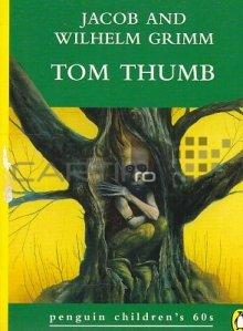 Tom Thumb / Tom degetel si alte povestiri