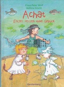 Achat - Engel reisen ohne Gepack / Achat - Îngerul călătorește fără ambalaje