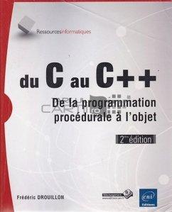 Du C au C++ / De la C la C ++ : De la programarea procedurala la obiect