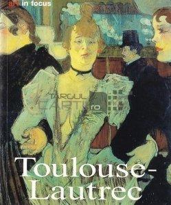 Henri de Toulouse-Lautrec / Henri de Toulouse-Lautrec: Viata si opera