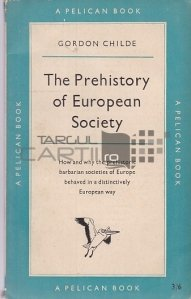 The Prehistory of European Society / Preistoria societății europene