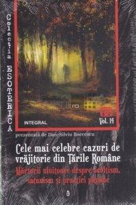 Cele mai celebre cazuri de vrajitorie din Tarile Romane / Marturii uluitoare despre ocultism, satanism si practici pagane