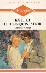 Kate et le conquistador / Kate si barbatul cuceritor