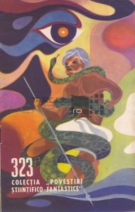 "Colectia ,,Povestiri stiintifico-fantastice"", nr. 323"