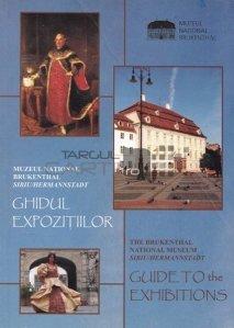Muzeul National Brukenthal Sibiu/Hermannstadt: Ghidul expozitiilor