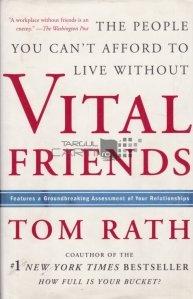 Vital Friends / Prieteni esentiali