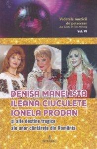 Denisa Manelista, Ileana Ciuculete, Ionela Prodan