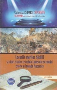 Locurile marilor batalii si situri istorice ce trebuie cunoscute de romani