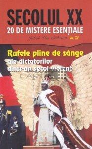 Rufele pline de sange ale dictatorilor dintr-un secol violent