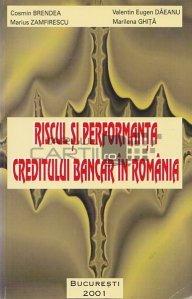 Riscul si performanta creditului bancar in Romania