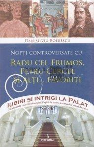 Nopti controversate cu Radu cel Frumos, Petru Cercel si alti... favoriti
