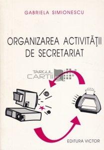 Organizarea activitatii de secretariat