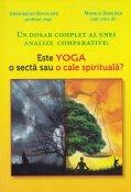 Un dosar complet al unei analize comparative: este yoga o secta sau o cale spirituala?