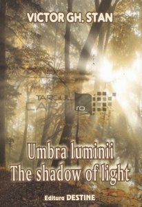 Umbra luminii/The shadow of light