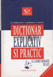 Dictionar explicativ si practic al limbii romane de azi