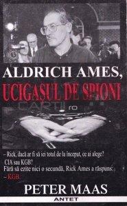 Aldrich Ames, ucigasul de spioni