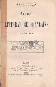 Etudes sur la litterature francaise (sixieme serie) / Studii privind literatura franceza (ed. a VI-a)