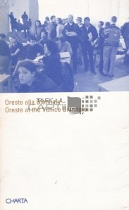 Oreste alla Biennale/ Oreste at the Venice Biennale / Oreste la Bienala de la Venetia