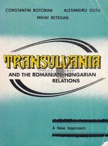 Transylvania and the Romanian-Hungarian relations / Transilavania si relatiile intre Romania si Ungaria