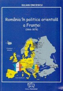 Romania in politica orientala a Frantei (1866-1878)