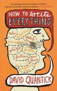 How to Write Everything / Cum sa scrii orice