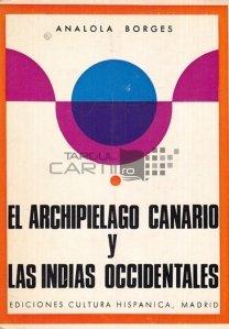 El Archipielago Canario y las Indias Occidentales / Insulele Canare si Indiile Occidentale: Momente istorice