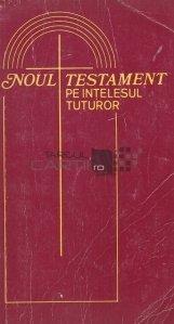 Noul Testament pe intelesul tuturor