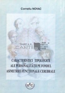 Caracteristici tipologice ale personalitatii pe fondul asimetriei functionale cerebrale