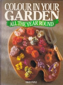 Colour in your garden all the year round.