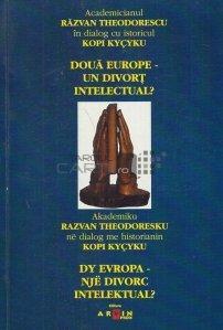 Doua Europe - Un divort intelectual?