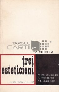 Trei esteticieni: M. Dragomirescu, H. Sanielevici, P.P. Negulescu