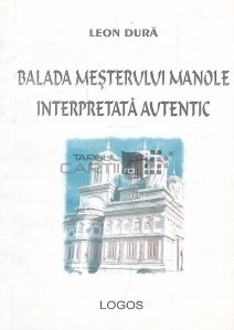Balada mesterului Manole interpretata autentic