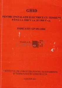 Ghid pentru instalatii electrice cu tensiuni pana la 1000V c.a. si 1500V c.c