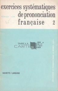 Exercices systematiques de prononciation francaise / Exerciții sistematice de pronunție franceză