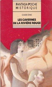 Les cavernes de la riviere rouge / Pesterile raului rosu