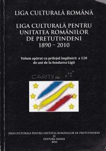 Liga culturala pentru unitatea romanilor de pretutindeni 1890-2010