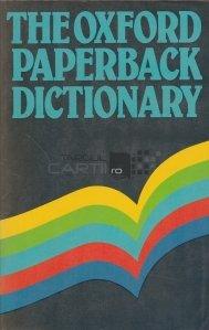 The Oxford paperback dictionary / Dictionarul brosat Oxford