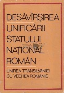 Desavirsirea unificarii statului national roman