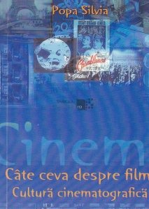 Cate ceva despre film. Cultura cinematografica.