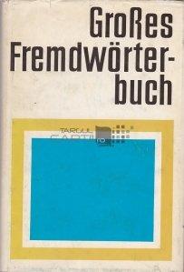 Grobes fremdwörterbuch / Dictionar strain brut
