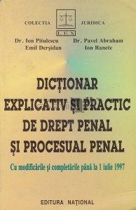 Dictionar explicativ si practic de drept penal si procesual penal